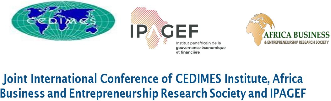 Joint International Conference of CEDIMES Institute, Africa Business and Entrepreneurship Research Society and IPAGEF
