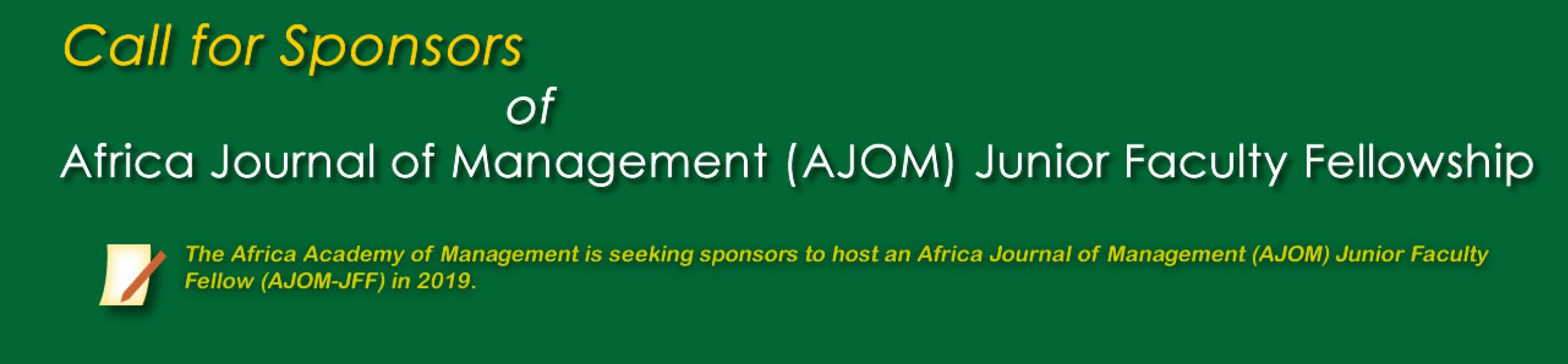 Call for Sponsors Africa Journal of Management (AJOM) Junior Faculty Fellowship